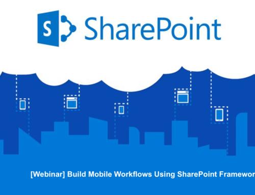 [Webinar Recording] Build Mobile Workflows Using SharePoint Framework
