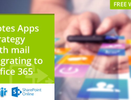 Notes Apps Strategy With Mail Migrating To Office 365- [Webinar Recording]